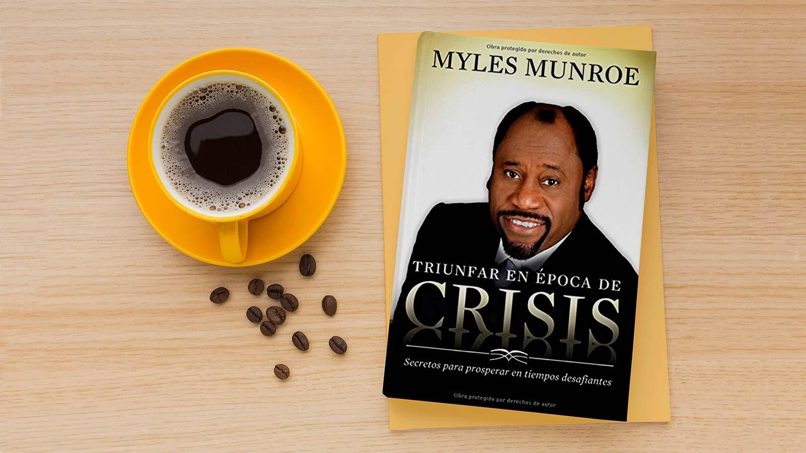 Myles-Monroe---triunfar-en-épocas-de-crisis