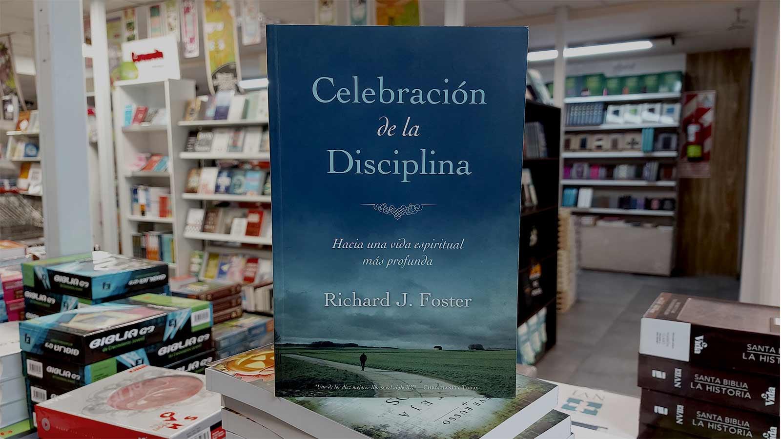 celebracion-de-la-disciplina-richard-foster